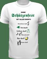 Ohne Schützenfest ist alles doof - Das Shirt